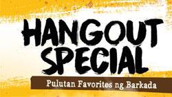 Hangout Special